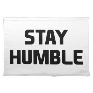 Stay Humble Placemat