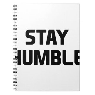 Stay Humble Spiral Notebook