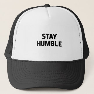 Stay Humble Trucker Hat