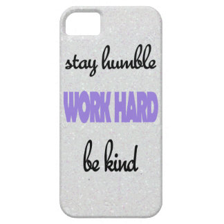 """Stay humble, Work Hard, Be Kind"" phone case iPhone 5 Cases"