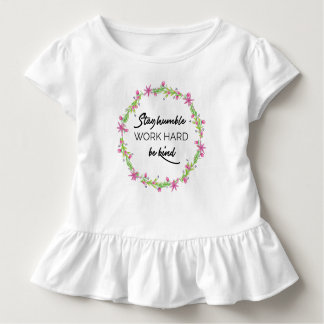 Stay Humble, work hard, be kind. Toddler T-Shirt