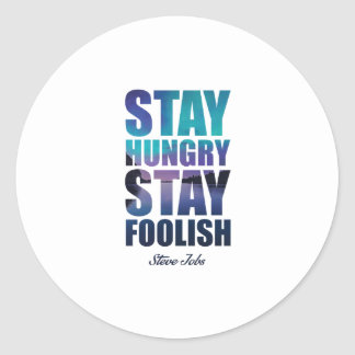 """Stay Hungry... """"Stive Jobs"""" Inspirational Quote Classic Round Sticker"""