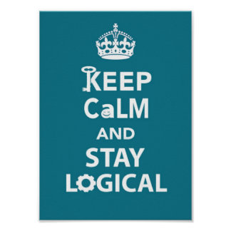 Stay Logical Poster