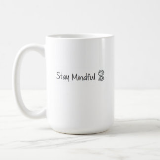 Stay Mindful Cute Mug