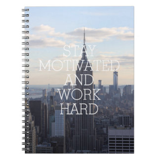 Stay motivated work hard inspirational quote NYC Notebook