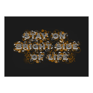 Stay on bright side of life poster