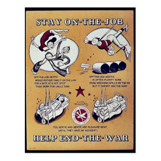 Stay On The Job, Help End- The - War Post Card