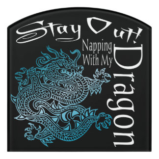 """Stay Out! Napping With My Dragon"" Blue & Black #3 Door Sign"