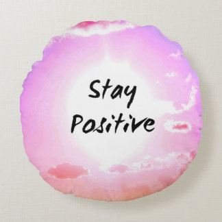 Stay Positiv Colourful Quote Pink Sky Round Cushion