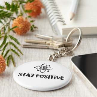 Stay Positive Funny Scientific Positivity Key Ring