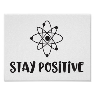 Stay Positive Funny Scientific Positivity Poster