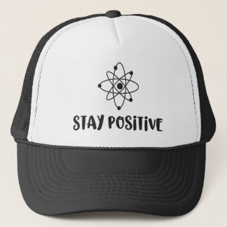 Stay Positive Funny Scientific Positivity Trucker Hat