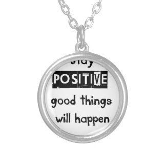 stay positive good thing will happen silver plated necklace