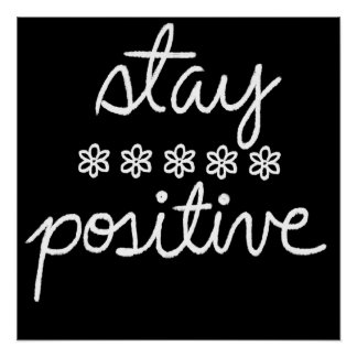 Stay Positive Text Quote White Chalk On Black