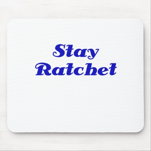 Stay Ratchet Mouse Pad