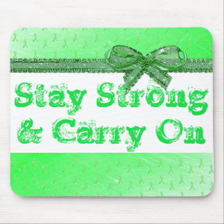 Stay Strong and Carry On Lyme Disease Mouse Pad
