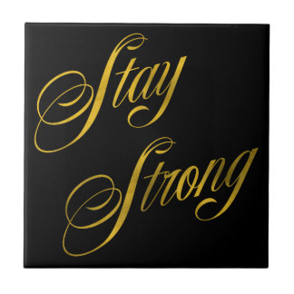 Stay Strong Quote Faux Gold Foil Quotes Sparkly Ceramic Tile
