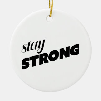 STAY STRONG ROUND CERAMIC DECORATION
