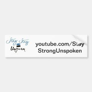Stay Strong Unspoken Sticker Bumper Sticker