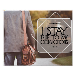 Stay True To My Convictions Poster