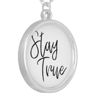 Stay True word art brush effect Silver Plated Necklace