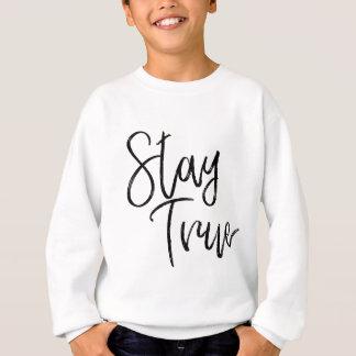 Stay True word art brush effect Sweatshirt