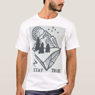 STAY TRUEEE T-Shirt