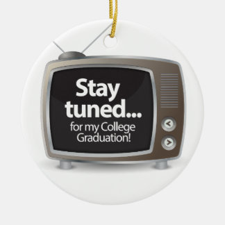 Stay Tuned for my College Graduation Christmas Tree Ornament