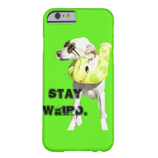 Stay Weird Barely There iPhone 6 Case