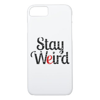 Stay Weird Distressed Text iPhone 7 Case