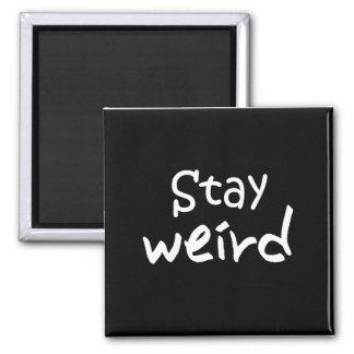 Stay Weird - Funky Fridge Magnet
