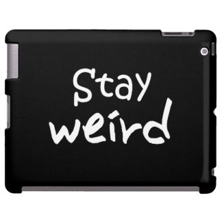 Stay Weird - Funky iPad Case