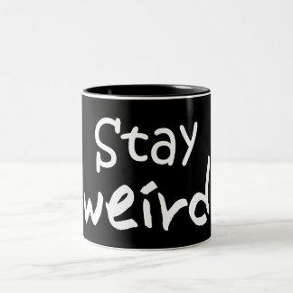 Stay Weird - Funny Inspirational Mug