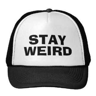 STAY WEIRD funny trucker hat gift for him or her
