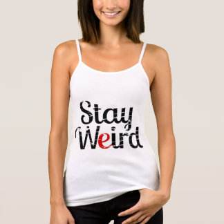 Stay Weird Inspirational Funny Hipster Quote Singlet
