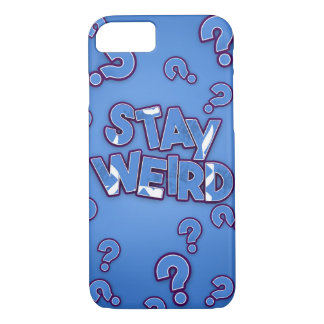 Stay Weird! iPhone 7 Case