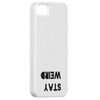 Stay Weird iPhone case iPhone 5 Covers