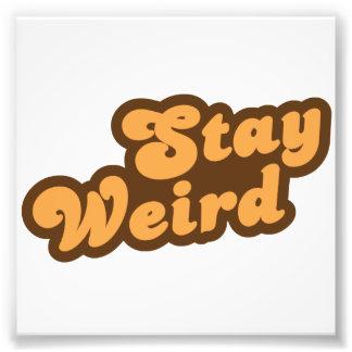 Stay Weird Photo Print