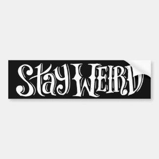Stay Weird Sticker Bumper Sticker