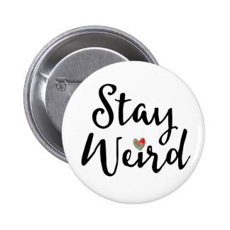 Stay Weird Whimsical Typography with Heart 6 Cm Round Badge