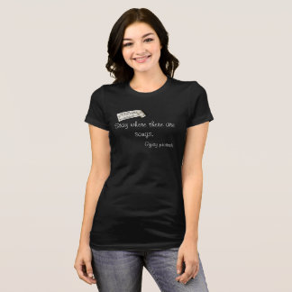 Stay where there is music -- T-shirt