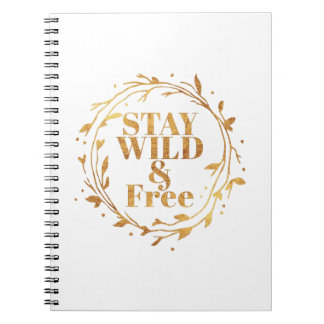 stay wild and free in GOLD Notebook
