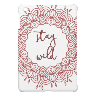 Stay Wild Boho Gypsy Design Case For The iPad Mini