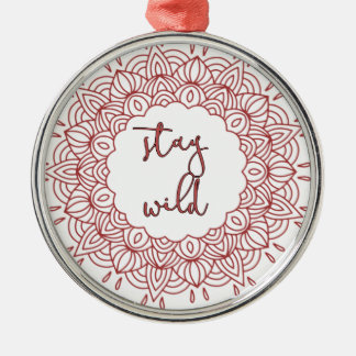 Stay Wild Boho Gypsy Design Silver-Colored Round Decoration