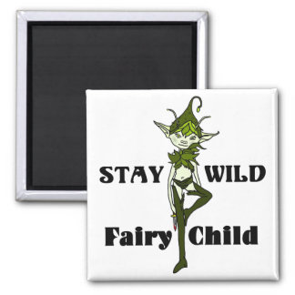 Stay Wild Faerie Child Magnet