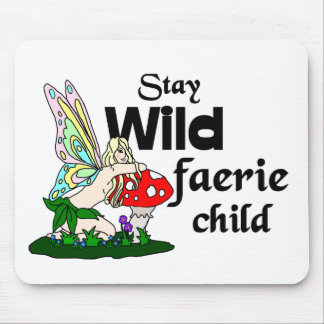 Stay Wild Faerie Child Mousepad