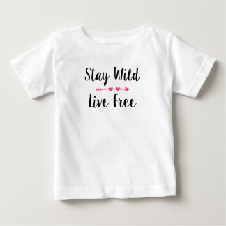 Stay Wild & Live Free Girl Baby T-Shirt