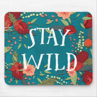 Stay Wild Mouse Pad