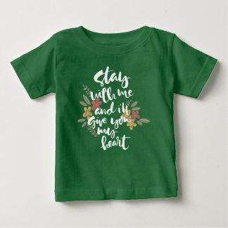Stay with Me & I'll Give You My Heart | Shirt