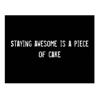 Staying awesome is a piece of cake postcard